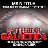 Battlestar Galactica (Main Title from the Re-Imagined Series) by Dominik Hauser