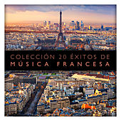 Colección 20 Éxitos de Música Francesa by Various Artists