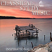 Inspirational Songs Vol 1 by Classical Study Music