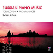 Tchaikovsky & Rachmaninoff: Russian Piano Music by Duncan Gifford