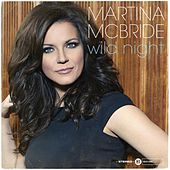 Wild Night by Martina McBride