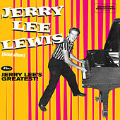 Debut Album + Jerry Lee's Greatest! (Bonus Track Version) by Jerry Lee Lewis