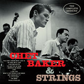 Chet Baker and Strings: The Complete Sessions (Bonus Track Version) by Chet Baker