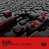 Over You (2014 Remixes) by Blake