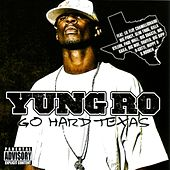 Go Hard Texas by Yung Ro