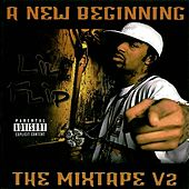 A New Beginning - Volume 2 by Lil' Flip