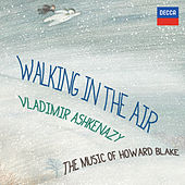 Walking In The Air - The Music Of Howard Blake by Vladimir Ashkenazy