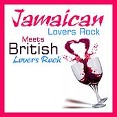 Jamaica Lovers Rock Meets British Lovers Rock by Various Artists