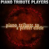 Piano Tribute to A Perfect Circle by Piano Tribute Players
