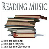Reading Music: Music for Reading, Music for Studying, Music for the Classroom by Robbins Island Music Group