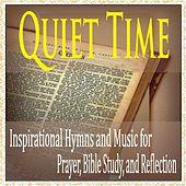 Quiet Time: Inspirational Hymns and Music for Prayer, Bible Study, And Reflection by Robbins Island Music Group