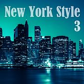 New York Style, Vol. 3 by Various Artists