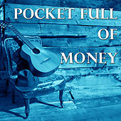 Pocketful of Money by Various Artists