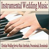 Instrumental Wedding Music: Christian Wedding Service Music Interludes, Processionals, Recessionals by Robbins Island Music Group