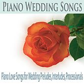 Piano Wedding Songs: Piano Love Songs for Wedding Preludes, Interludes, Processionals by Robbins Island Music Group