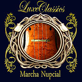 Luxe Classics. Marcha Nupcial by Orquesta Lírica de Barcelona