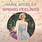 Spring Feelings von Hank Mobley