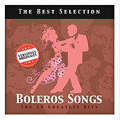 Boleros Songs. The 20 Greatest Hits by Various Artists