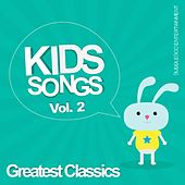 Kids Songs - Greatest Classics, Vol. 2 by Various Artists