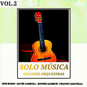 Grandes Orquestas: Solo Música Vol. 2 by Various Artists