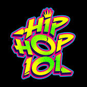Hip Hop 101 by Various Artists