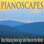 Pianoscapes: Most Relaxing New Age Solo Piano in the World by Robbins Island Music Group