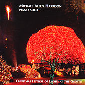 Christmas Festival of Lights at the Grotto: Piano Solo by Michael Allen Harrison