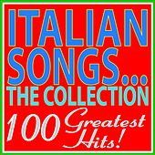Italian songs... The collection... 100 greatest hits! by Various Artists