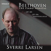 Beethoven - The Piano Sonatas Op. 101 & Op. 106 by Sverre Larsen