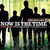 Now Is The Time: Live At Willow Creek (w/ Bonus Track) by Delirious?