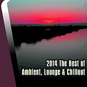 2014 The Best of Ambient, Lounge & Chillout - EP by Various Artists