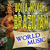Bossa Nova & Brazilian World Music by Various Artists