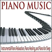 Piano Music: Instrumental Piano Relaxation, Piano Healing, And Piano for Sleep by Robbins Island Music Group