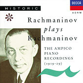 Rachmaninov plays Rachmaninov - The Ampico Piano Recordings by Sergei Rachmaninov