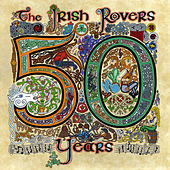 The Irish Rovers 50 Years - Vol. 2 by Irish Rovers