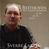 Beethoven - The Piano Sonatas Op. 109 - 111 by Sverre Larsen