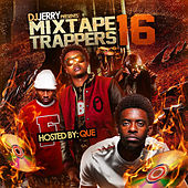 Mixtape Trappers 16 Hosted by Que by Various Artists