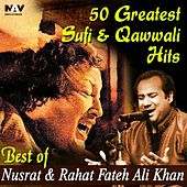 50 Greatest Sufi & Qawwali Hits - Best of Nusrat and Rahat Fateh Ali Khan by Various Artists