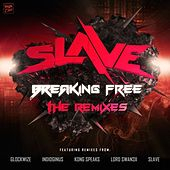 Breaking Free Remixes by Slave