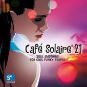 Café Solaire, Vol. 21 by Various Artists