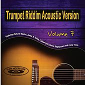 Trumpet Riddim, Vol. 7 (Acoustic Version) by Various Artists