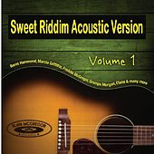 Sweet Riddim, Vol. 1 (Acoustic Version) by Various Artists