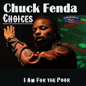 Choices (I Am for the Poor) by Chuck Fenda