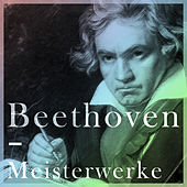Beethoven - Meisterwerke by Various Artists