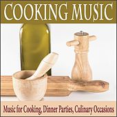 Cooking Music: Music for Cooking, Dinner Parties, Culinary Occasions by Robbins Island Music Group