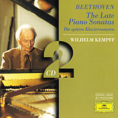 Beethoven: The Late Piano Sonatas by Wilhelm Kempff