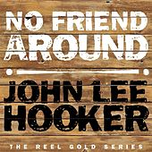 No Friend's Around by John Lee Hooker