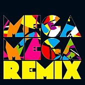 Mega Mega Remix by Various Artists