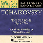 Tchaikovsky: The Seasons, Op. 37bis by Alexandre Dossin