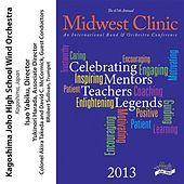 2013 Midwest Clinic: Kagoshima Joho High School Wind Orchestra by Various Artists